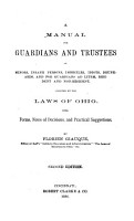 A Manual for Guardians and Trustees of Minors  Insane Persons  Imbeciles  Idiots  Drunkards  and for Guardians Ad Litem  Resident and Non resident  Affected by the Laws of Ohio PDF