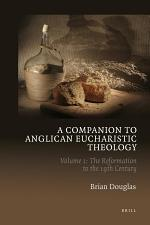 A Companion to Anglican Eucharistic Theology