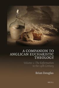 A Companion to Anglican Eucharistic Theology PDF