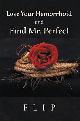 Lose Your Hemorrhoid and Find Mr  Perfect PDF