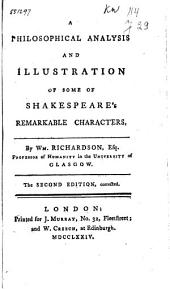 A Philosophical Analysis and Illustration of Some of Shakespeare's Remarkable Characters
