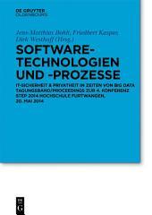 Software-Technologien und -Prozesse: IT-Sicherheit und Mobile Systeme. Tagungsband/Proceedings zur 4. Konferenz STeP 2014 Hochschule Furtwangen