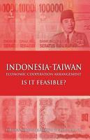 Indonesia Taiwan Economic Cooperation Arrangement  Is it Feasible  PDF