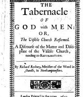 The tabernacle of God with men; or, The visible Church reformed, a discourse: Volume 13