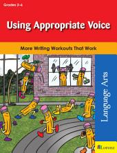 Using Appropriate Voice: More Writing Workouts That Work
