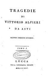 Tragedie di Vittorio Alfieri da Asti: Volume 1