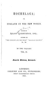 Hochelaga: Or, England in the New World, Volume 2
