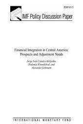 Financial Integration in Central America: Prospects and Adjustment Needs