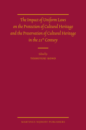 The Impact of Uniform Laws on the Protection of Cultural Heritage and the Preservation of Cultural Heritage in the 21st Century PDF