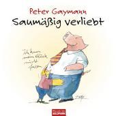Saumäßig verliebt – Peter Gaymann