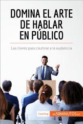 Domina el arte de hablar en público: Las claves para cautivar a la audiencia