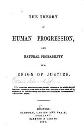 The Theory of Human Progression and Natural Probability of a Reign of Justice