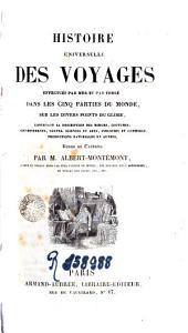 Histoire universelle des voyages: effectués par mer et par terre dans les cinq parties du monde, sur les divers points du globe, Volume20