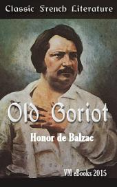 Old Goriot: Classic French Literature