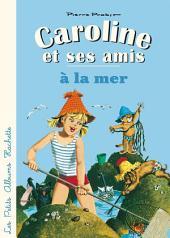 Caroline et ses amis à la mer
