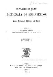 Supplement to Spons' Dictionary of Engineering: Civil, Mechanical, Military, and Naval, Volume 1