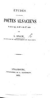 Études sur quelques poëtes alsaciens du moyen âge, du 16e et du 17e siècle