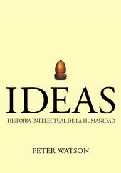 Ideas: Historia intelectual de la humanidad
