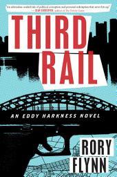 Third Rail: An Eddy Harkness Novel