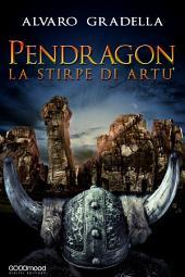 Pendragon - La stirpe di Artù.