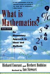 What Is Mathematics?: An Elementary Approach to Ideas and Methods, Edition 2