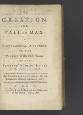 The Creation and Fall of Man: A Supplemental Discourse to the Preface of the First Volume of The Sacred and Prophane History of the World Connected