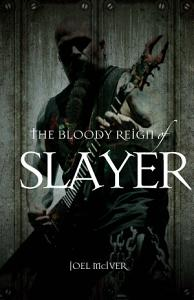 The Bloody Reign of Slayer Book