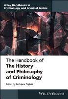 The Handbook of the History and Philosophy of Criminology PDF
