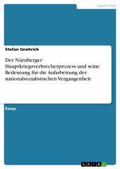 Der Nürnberger Hauptkriegsverbrecherprozess und seine Bedeutung für die Aufarbeitung der nationalsozialistischen Vergangenheit
