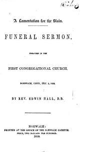 A Lamentation for the Slain: Funeral Sermon Preached in the First Congregational Church, Norwalk, Conn., Dec. 5, 1852