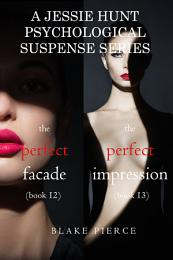 Jessie Hunt Psychological Suspense Bundle: The Perfect Facade (#12) and The Perfect Impression (#13)