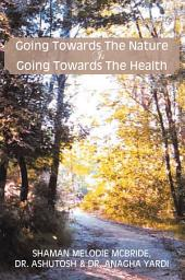 Going Towards the Nature Is Going Towards the Health
