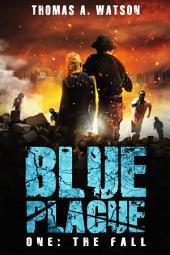 Blue Plague: The Fall (Blue Plague Book 1)