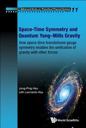 Space-Time Symmetry and Quantum Yang–Mills Gravity: How Space-Time Translational Gauge Symmetry Enables the Unification of Gravity with Other Forces