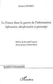 La France dans la guerre de l'information: Information, désinformation et géostratégie