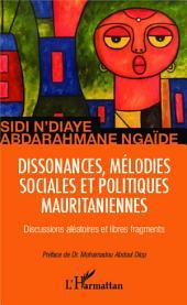 Dissonances, mélodies sociales et politiques mauritaniennes: Discussions aléatoires et libres fragments