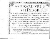 Antiquae Urbis Splendor... opera et industria Jacobi Lauri...