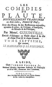Les Comédies: Qui contient Le Marchand et Le Pseudole, Volume7
