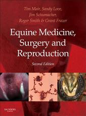 Equine Medicine, Surgery and Reproduction - E-Book: Edition 2