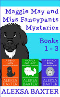 Maggie May and Miss Fancypants Mysteries Books 1   3 PDF