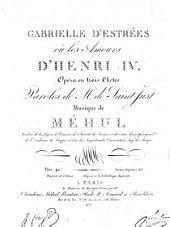 Gabrielle d'Estrées: ou les amours d'Henri IV. ; opéra en trois actes