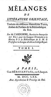 MÉLANGES DE LITTÉRATURE ORIENTALE, Traduits de différens Manuscrits Turcs, Arabes & Persans de la Bibliothéque du Roi: Volume1