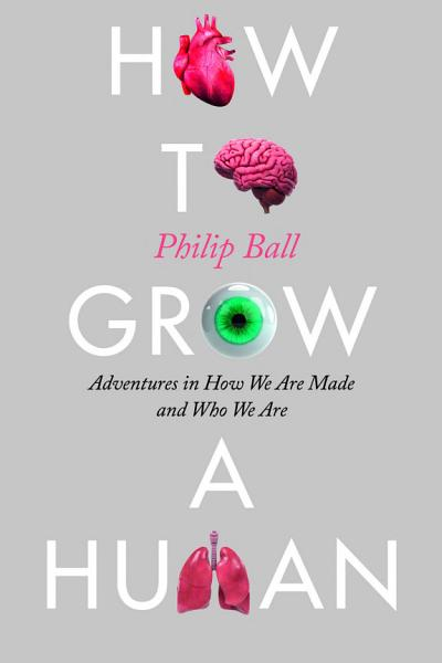 Download How to Grow a Human Book