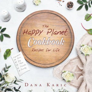 The Happy Planet  Cookbook Recipes for Life