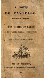 A noite do castello: poema em 4 cantos ; seguido dos Ciumes do Bardo e de varias outras composições em verso e prosa