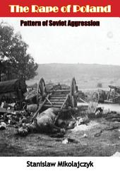 The Rape of Poland: Pattern of Soviet Aggression