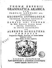Thomae Erpenii Grammatica arabica: cum Fabulis Lokmani etc