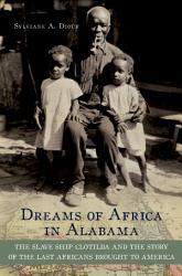 Dreams Of Africa In Alabama Book PDF