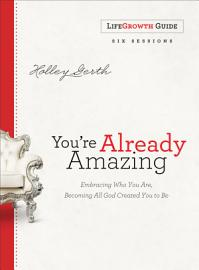 You Re Already Amazing LifeGrowth Guide
