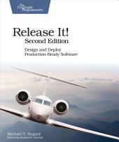 Release It!: Design and Deploy Production-Ready Software, Edition 2
